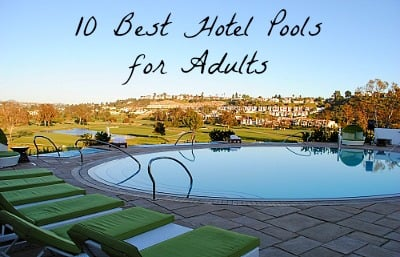10 Best Hotel Pools for Adults