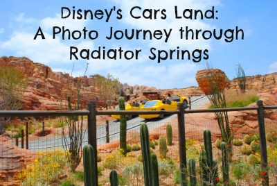 Disney's Cars Land - A Photo Journey through Radiator Springs