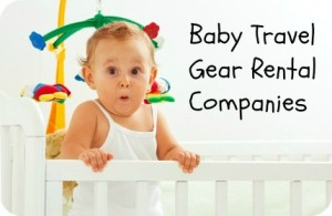 Baby Travel Gear Rental Companies