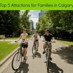 Top 5 Attractions for Families in Calgary