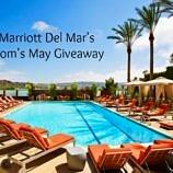 Marriott Del Mar's Mom's May Giveaway