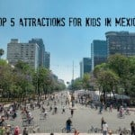 Top 5 Attractions for Kids in Mexico City