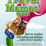 The Travel Mamas' Guide helps parents vacation with babies and children...and stay sane!