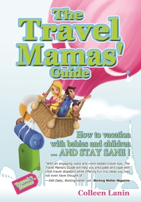 The Travel Mamas' Guide - a new travel with children book!