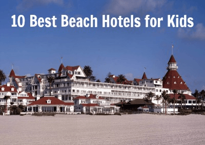 10 Best Beach Hotels for Kids