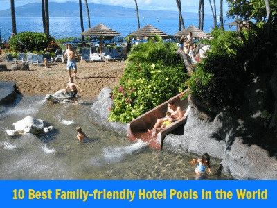 10 Best Family Hotel Pools In The World