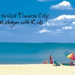 Why to visit Traverse City, Michigan with kids