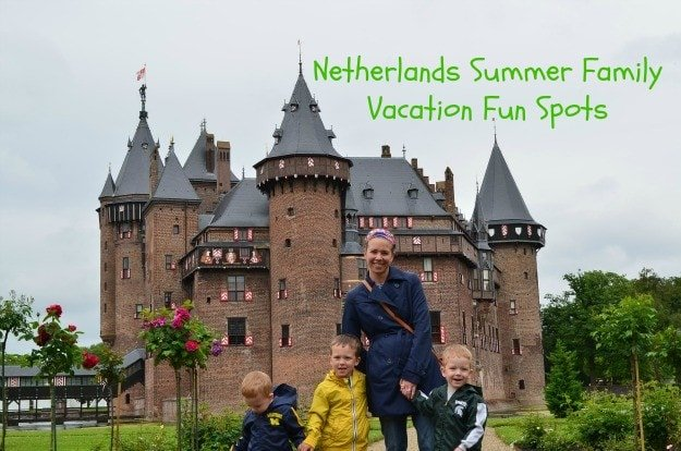 Netherlands Summer Family Vacation Fun Spots