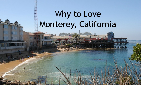 Why to Love Monterey, California