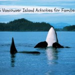 5 Vancouver Island Activities for Families