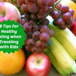 8 Tips for Healthy Eating when Traveling with Kids