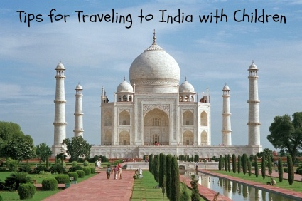Tips for traveling to India with children