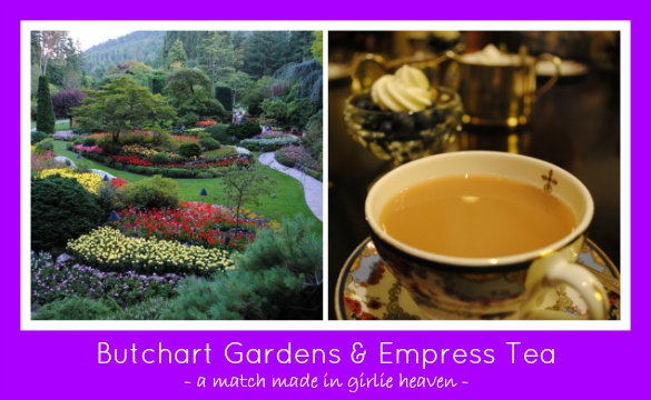 Butchart Gardens and Empress Tea - A Match Made in Girlie Heaven