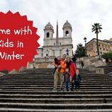 Tips for Visiting Rome with Kids in Winter