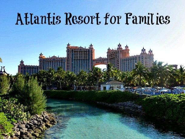 Atlantis Resort for Families