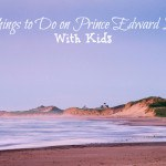 5 Things to Do on Prince Edward Island with Kids