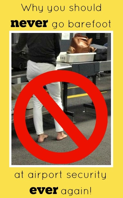Why you should never go barefoot at airport security ever again !