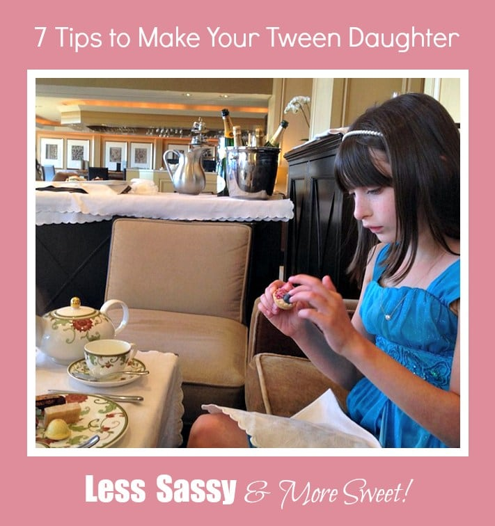 7 Tips to Make Your Tween Daughter Less Sassy and More Sweet
