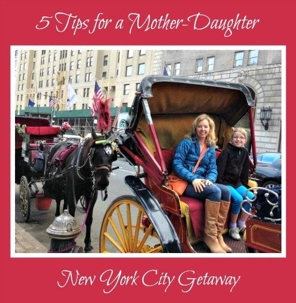 5 Tips for a Mother-Daughter New York City Getaway