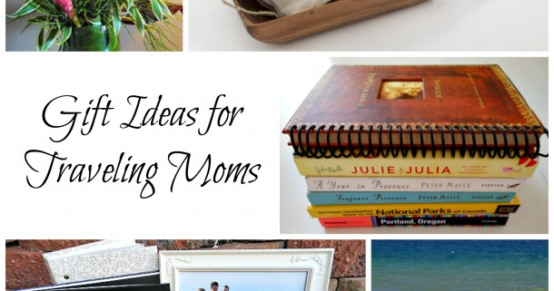 5 Mother's Day Gift Ideas for Traveling Moms