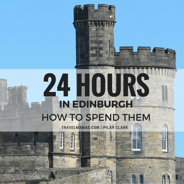 How to spend 24 hours in Edinburgh (Photo credit: Pilar Clark)