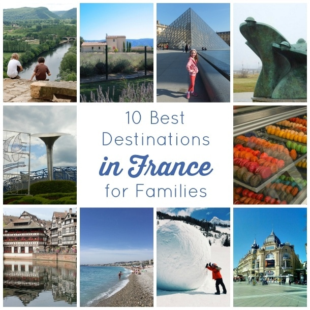 10 Best Destinations in France for Families - from top family travel bloggers