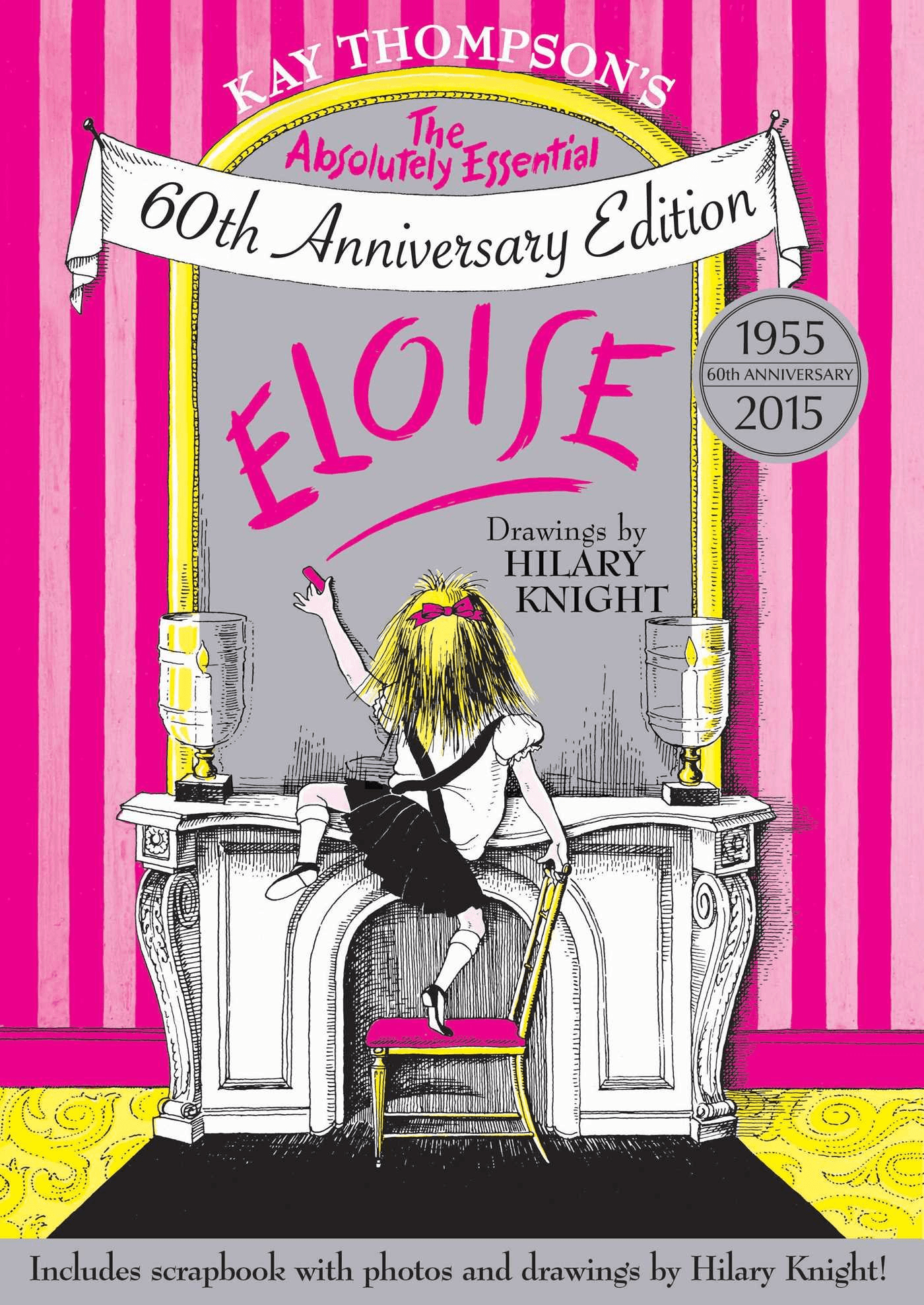 Eloise is turning 60! To celebrate, get your copy of Eloise: The Absolutely Essential 60th Anniversary Edition.