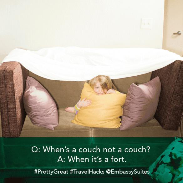 Q: When is a couch not a couch? When it's a fort. Embassy Suites #PrettyGreat Family Travel Hacks