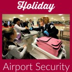 9 Sanity Saving Holiday Airport Security Tips