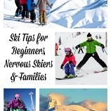 Ski Tips for Beginners, Nervous Skiers and Families