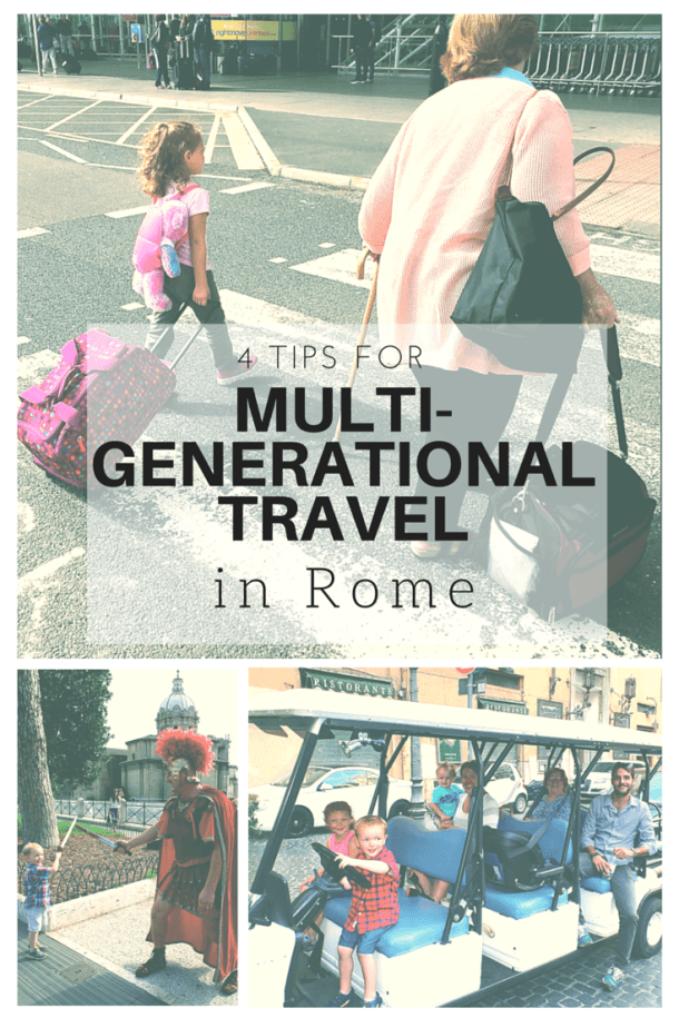 Multigenerational Vacation in Rome ~ 4 Tips for Multigenerational Family Travel to Rome