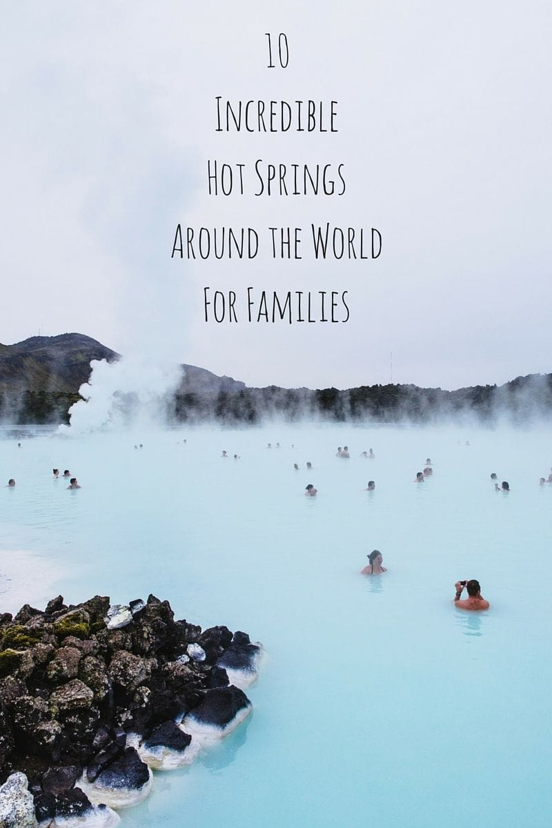 10 Incredible Hot Springs for Families
