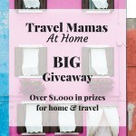 Travel Mamas At Home Launch BIG Giveaway