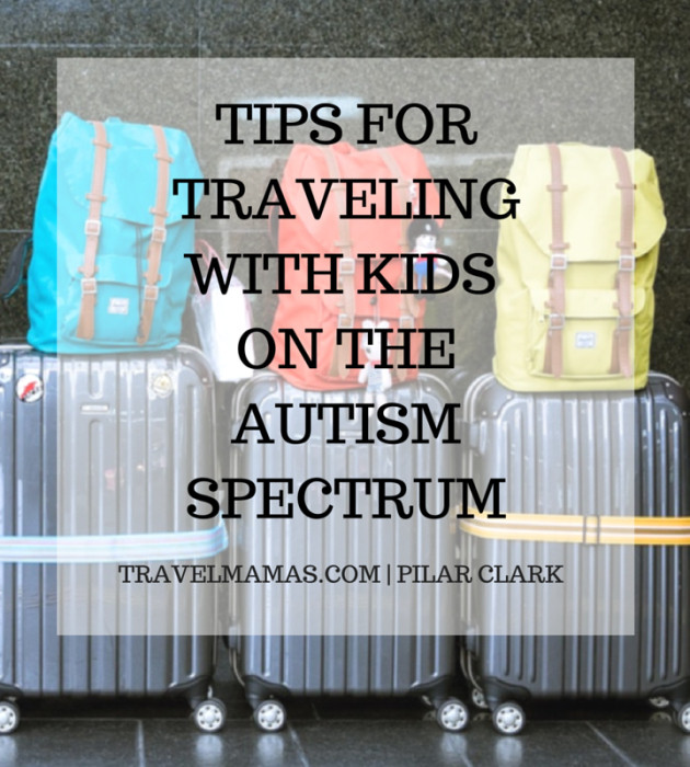 Tips for Traveling with Kids on the Autism Spectrum ~ TravelMamas.com