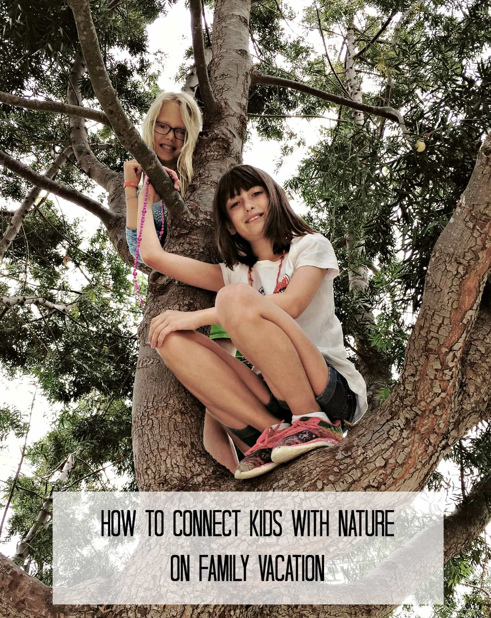 How to Connect Kids with Nature on Family Vacation