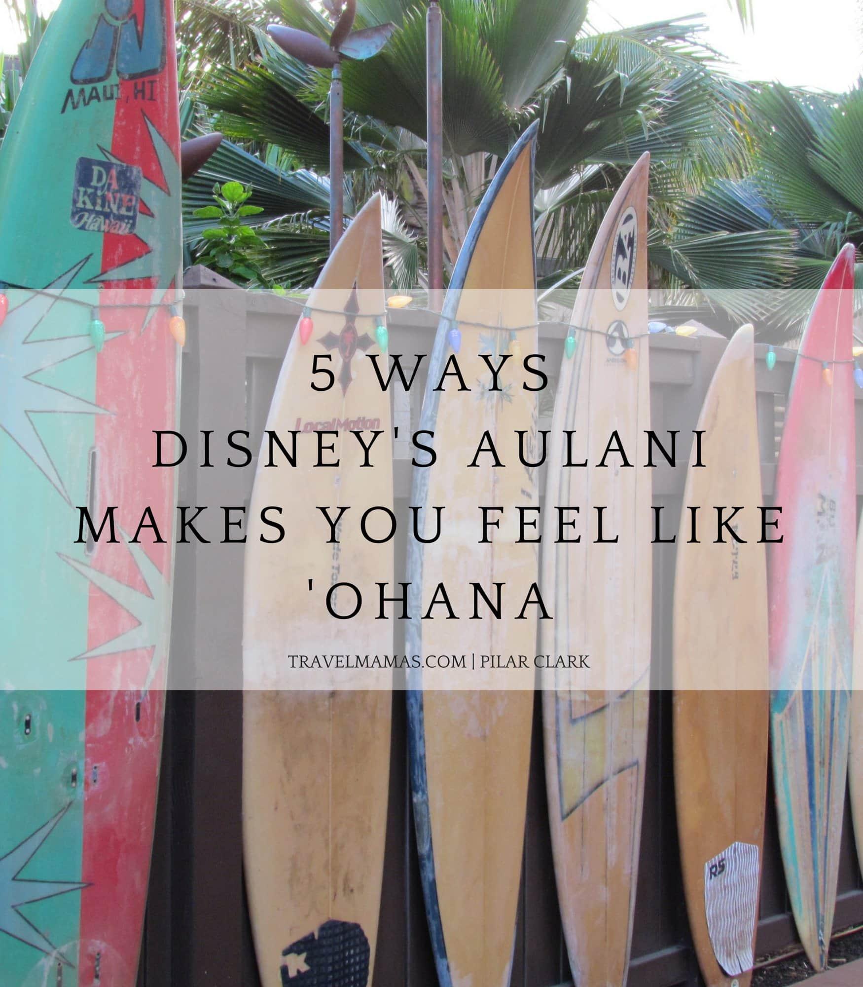 5 Ways Disney's Aulani Makes You Feel Like 'Ohana