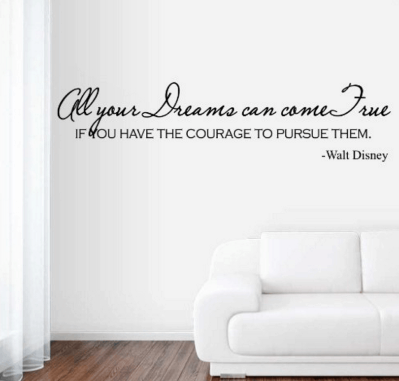 All your dreams can come true if you have the courage to pursue them. ~ Walt Disney (from Disney Decor & Gifts, TravelMamas.com)