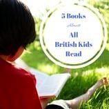 5 Books British Kids Read (And Why Your Kids Should, Too!)