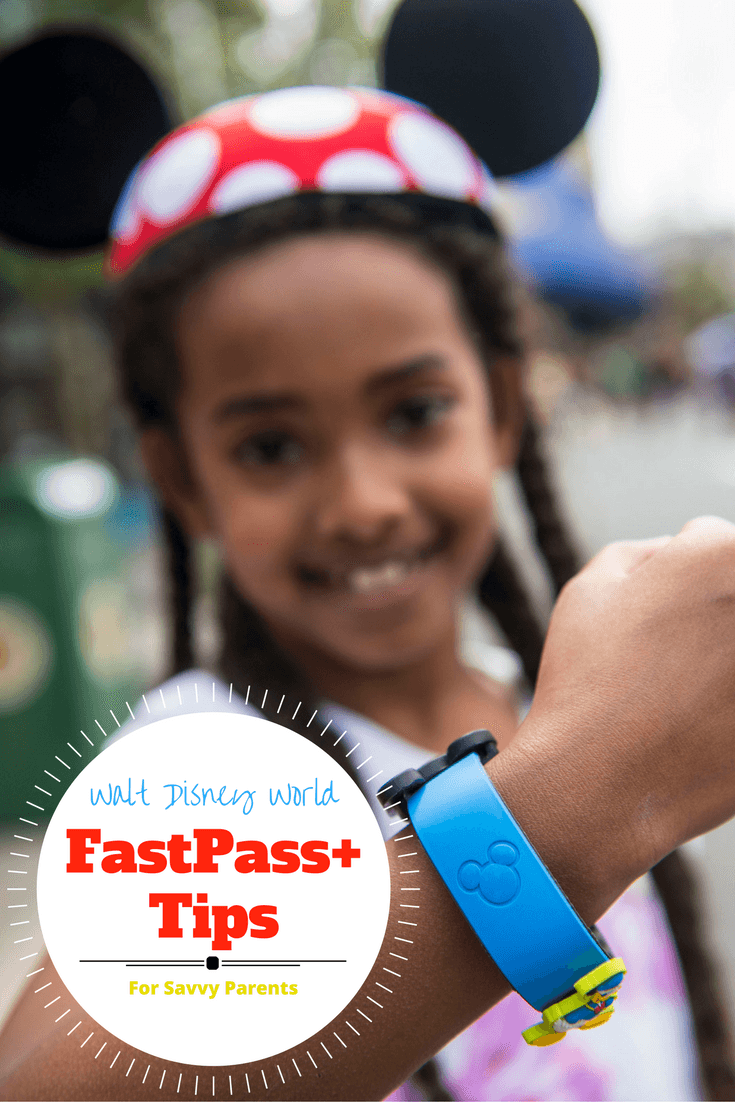 Walt Disney World FastPass+ Tips for Savvy Parents