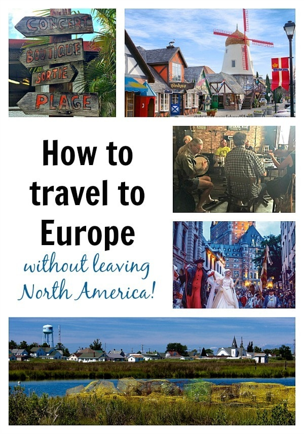 How to Travel to Europe Without Leaving North America ~ 5 Destinations that Feel like Europe in North America!