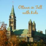 Fun Things to Do in Ottawa in Fall with Kids