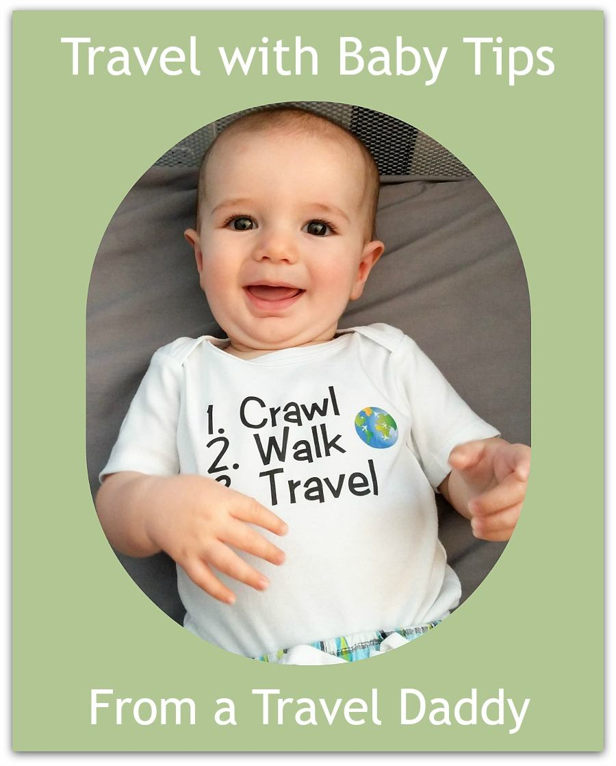 Traveling with baby tips from a Travel Daddy
