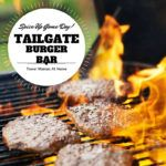 Tailgate Burger Bar ~ Turn Condiments from Ho-Hum to Touchdown!