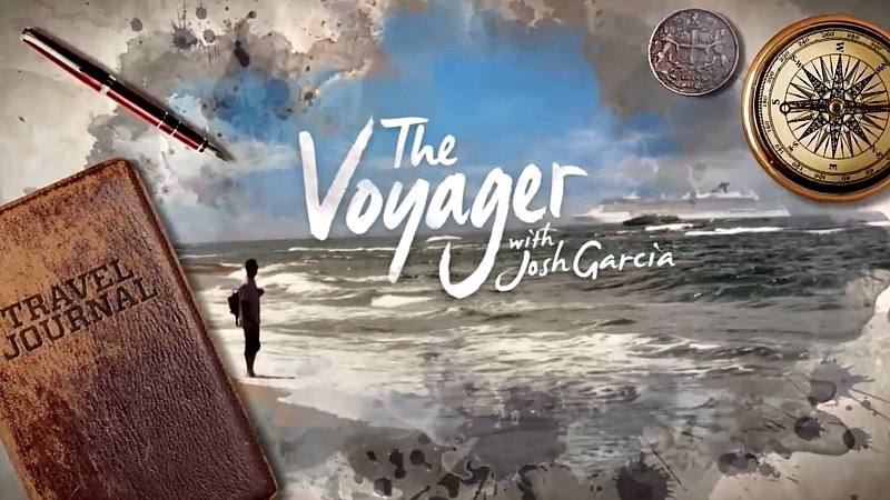 The Voyager with Josh Garcia ~ A New NBC Show for Travel Lovers