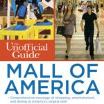 """The Unofficial Guide to Mall of America"" ~ Tips for Visiting the Largest Mall in the USA"