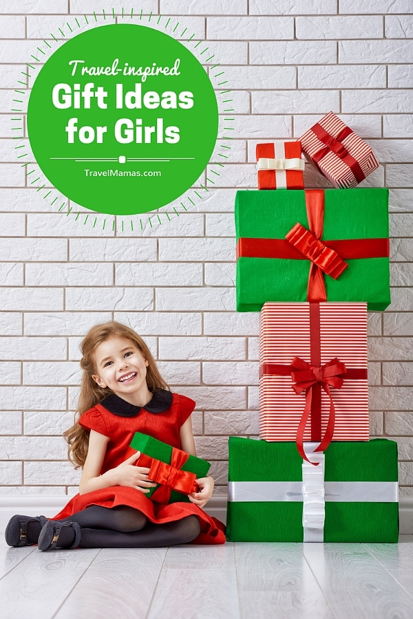 Travel-Inspired Gift Ideas for Girls ~ TravelMamas.com