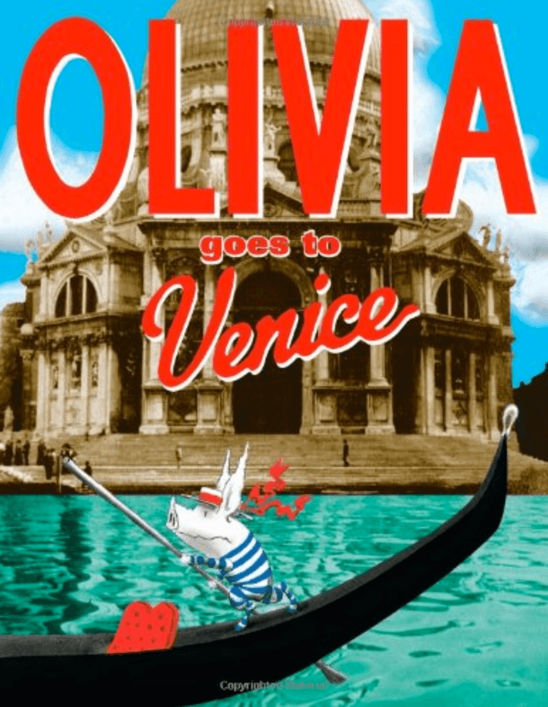 Olivia Goes to Venice ~ Best Travel Books for Children of All Ages