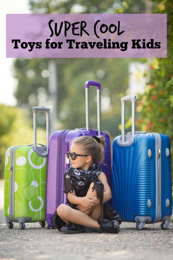 Super Cool Toys for Traveling Kids