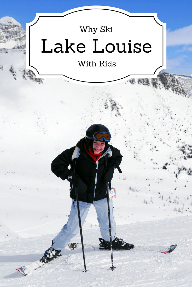 Why Ski Lake Louise with Kids in Banff National Park, Canada