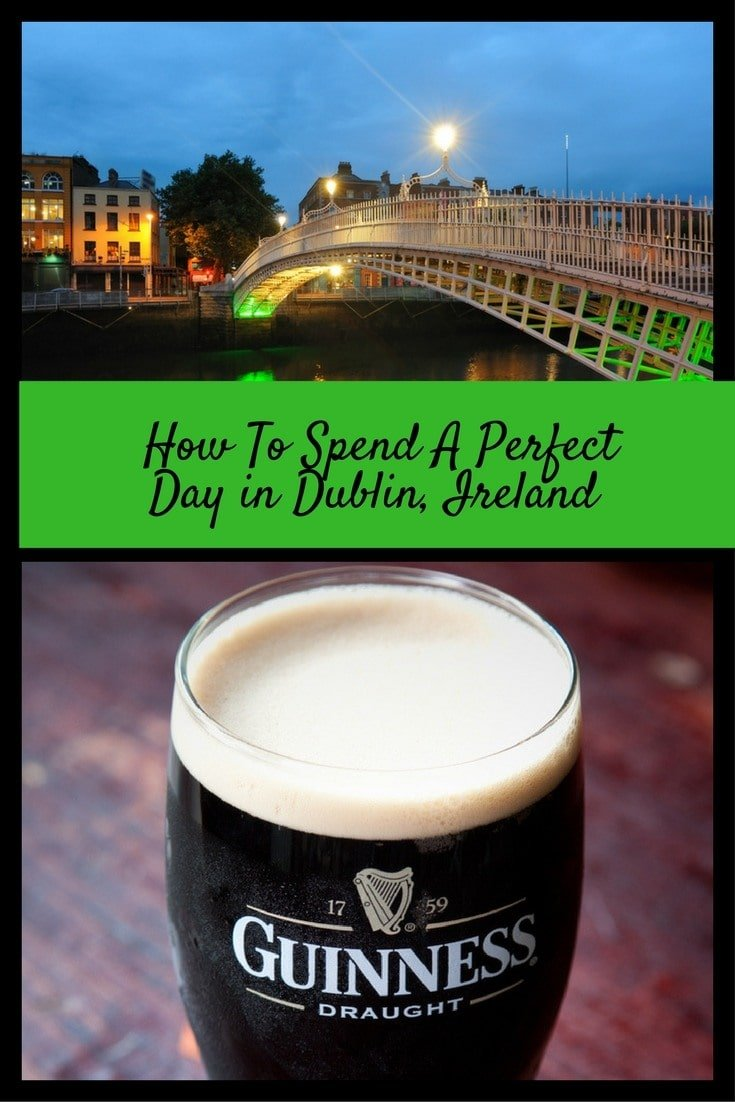 How to spend a perfect day in Dublin Ireland